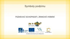Symboly podzimu POZNVAC SCHOPNOSTI ZRAKOV VNMN Kter symbol