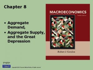 Chapter 8 Aggregate Demand Aggregate Supply and the