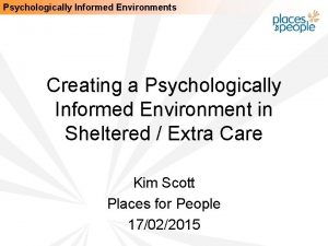 Psychologically Informed Environments Creating a Psychologically Informed Environment