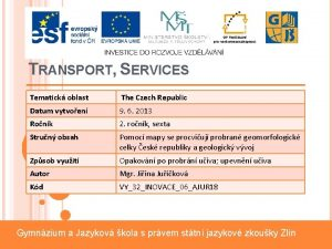 TRANSPORT SERVICES Tematick oblast The Czech Republic Datum
