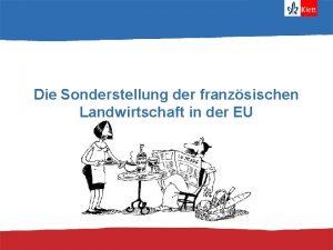 Die Sonderstellung der franzsischen Landwirtschaft in der EU