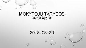 MOKYTOJ TARYBOS POSDIS 2018 08 30 SVARBU INOTI