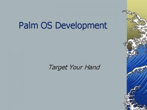 Palm OS Development Target Your Hand Palm OS
