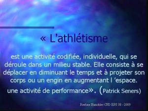 Lathltisme est une activit codifie individuelle qui se