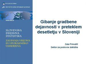 Gibanje gradbene dejavnosti v preteklem desetletju v Sloveniji