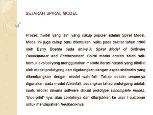 SEJARAH SPIRAL MODEL Proses model yang lain yang