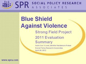 Blue Shield Against Violence Strong Field Project 2011