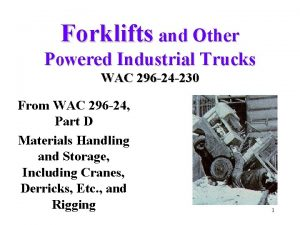 Forklifts and Other Powered Industrial Trucks WAC 296