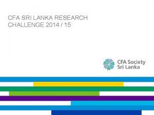 CFA SRI LANKA RESEARCH CHALLENGE 2014 15 CFA