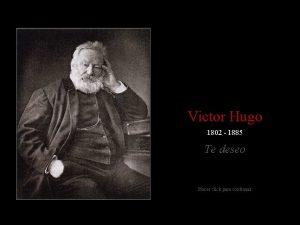 Victor Hugo 1802 1885 Te deseo Hacer click