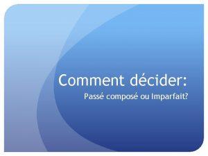 Comment dcider Pass compos ou Imparfait Whats the