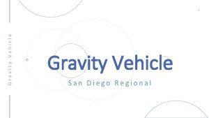 Gravity Vehicle 1 Gravity Vehicle San Diego Regional