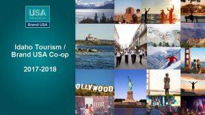 Idaho Tourism Brand USA Coop 2017 2018 Idaho