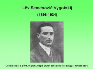 Lv Semnovi Vygotskij 1896 1934 Liverta Sempio O