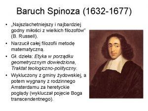 Baruch Spinoza 1632 1677 Najszlachetniejszy i najbardziej godny