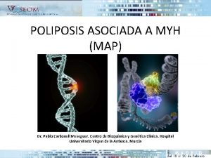 POLIPOSIS ASOCIADA A MYH MAP Dr Pablo Carbonell