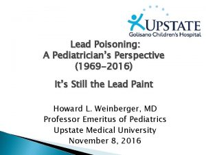 Lead Poisoning A Pediatricians Perspective 1969 2016 Its