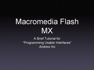 Macromedia Flash MX A Brief Tutorial for Programming