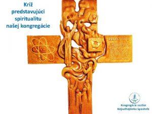 Kr predstavujci spiritualitu naej kongregcie Kongregcia sestier Najsvtejieho