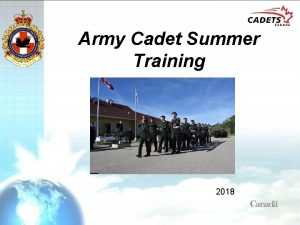 Army Cadet Summer Training 2018 Outline What is