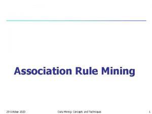 Association Rule Mining 29 October 2020 Data Mining