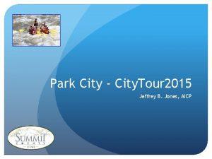 Park City City Tour 2015 Jeffrey B Jones