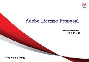 Adobe License Proposal Adobe Clean Site Program 2