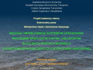 Akademia Morska w Szczecinie Wydzia InynieryjnoEkonomiczny Transportu Instytut