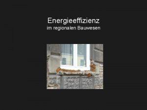Energieeffizienz im regionalen Bauwesen Ziele der LVA Rezeption