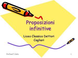Proposizioni infinitive Liceo Classico Dettori Cagliari Prof ssa
