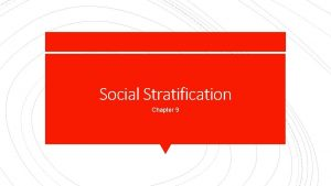 Social Stratification Chapter 9 social stratification Systems of