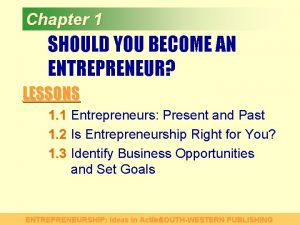 Chapter 1 SHOULD YOU BECOME AN ENTREPRENEUR LESSONS