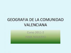 GEOGRAFIA DE LA COMUNIDAD VALENCIANA Curso 2011 2