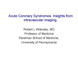 Acute Coronary Syndromes Insights from intravascular imaging Robert