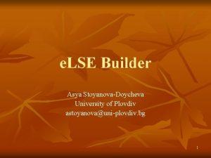 e LSE Builder Asya StoyanovaDoycheva University of Plovdiv