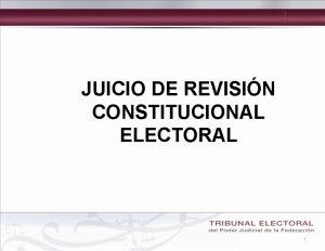 JUICIO DE REVISIN CONSTITUCIONAL ELECTORAL 1 Juicio de