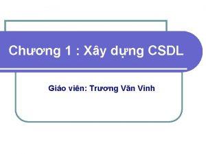 Chng 1 Xy dng CSDL Gio vin Trng