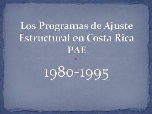Los Programas de Ajuste Estructural en Costa Rica