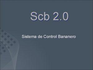 Scb 2 0 Sistema de Control Bananero MODULOS
