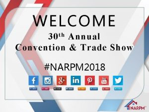 WELCOME 30 t h Annual Convention Trade Show