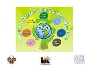 Gestin Ambiental Escolar Qu es la Gestin Ambiental