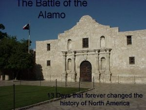 The Battle of the Alamo 13 Days that