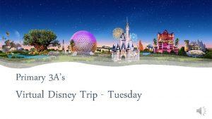 Primary 3 As Virtual Disney Trip Tuesday Day