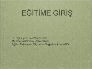 ETME GR Dr r yesi Lokman AKBAY Mehmet