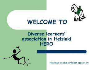 WELCOME TO Diverse learners association in Helsinki HERO