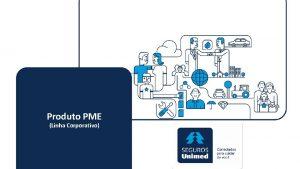 Produto PME Linha Corporativo Descrio do Produto Segmentao