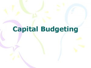 Capital Budgeting Capital Budgeting Modal capital menunjukkan aktiva