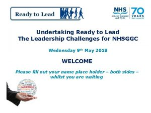 Ready to Lead Undertaking Ready to Lead The