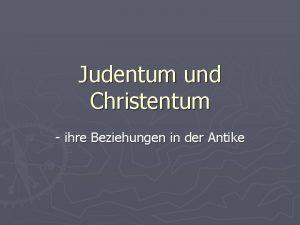 Judentum und Christentum ihre Beziehungen in der Antike