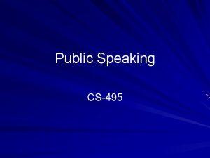 Public Speaking CS495 Public Speaking Talk is cheap